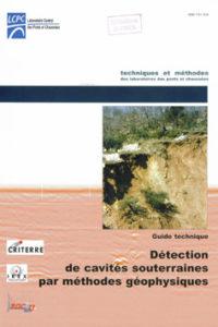 Projet national CRITERE Editeur : Laboratoires Central des Ponts et Chaussées IST-Diffusion des éditions Code ISBN : 2-7208-0374-X Réf : DETECTCAV