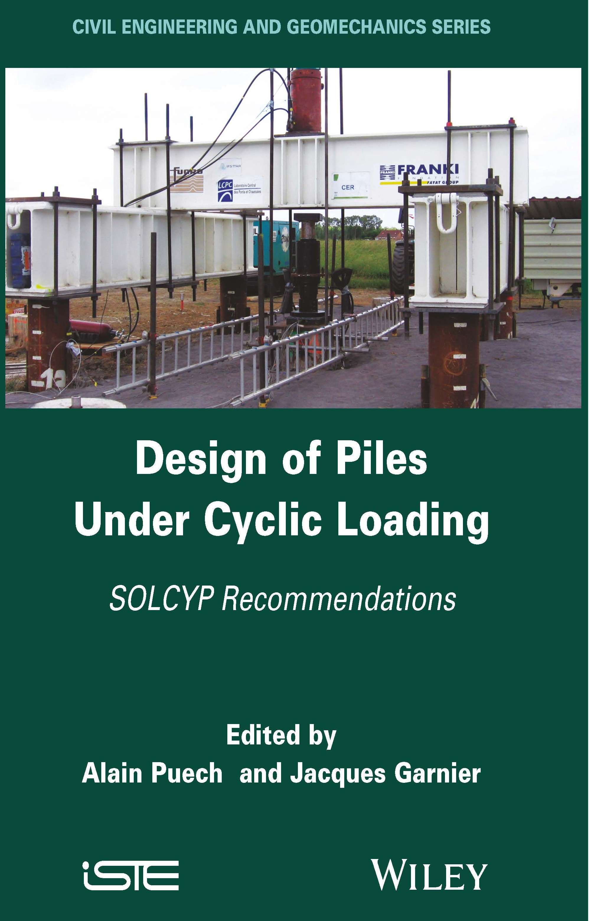 Design of Piles Under Cyclic Loading - SOLCYP Recommendations